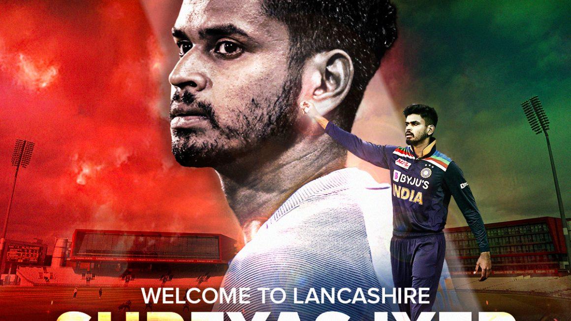 Lancashire Cricket signs Shreyas Iyer for 2021 Royal London Cup