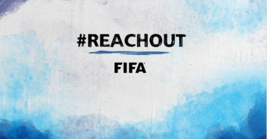 FIFA launches #ReachOut campaign to raise awareness around mental health
